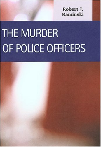 The Murder of Police Officers (Criminal Justice): III, Frank P. Williams