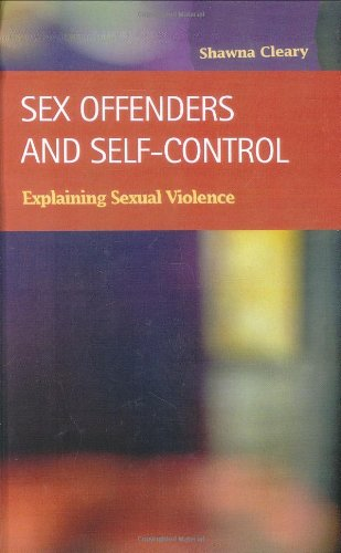 9781593320553: Sex Offenders and Self-Control: Explaining Sexual Violence (Criminal Justice)