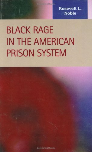 9781593321000: Black Rage in the American Prison System (Criminal Justice Recent Scholarship)