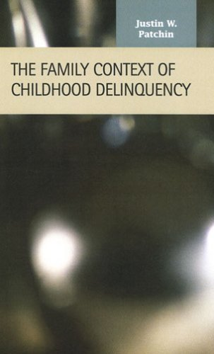 9781593321543: The Family Context of Childhood Delinquency (Criminal Justice Recent Scholarship)