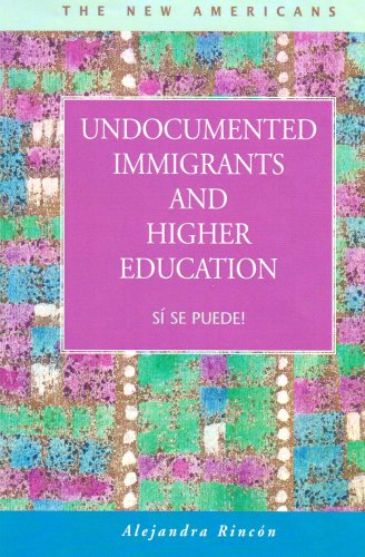 9781593322922: Undocumented Immigrants and Higher Education: Si Se Puede! (The New Americans: Recent Immigration and American Society)