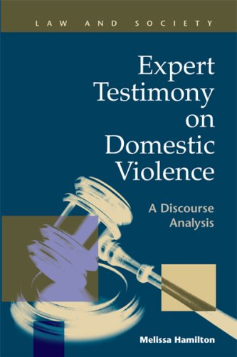 9781593323233: Expert Testimony on Domestic Violence: A Discourse Analysis (Law and Society) (Law and Society, Recent Scholarship)