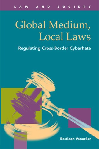 9781593323318: Global Medium, Local Laws: Regulating Cross-border Cyberhate (Law and Society)
