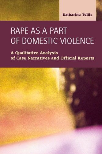 9781593323974: Rape as a Part of Domestic Violence: A Qualitative Analysis of Case Narratives and Official Reports (Criminal Justice: Recent Scholarship)