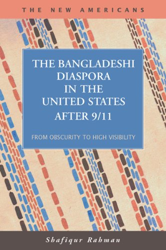 9781593324056: The Bangladeshi Diaspora in the United State After 9/11: From Obscurity to High Visibility (The New Americans: Recent Immigration and American Society)
