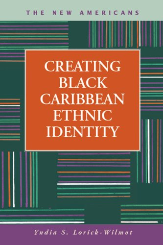 Creating Black Caribbean Identity (New Americans: Recent Immigration and American Society): ...