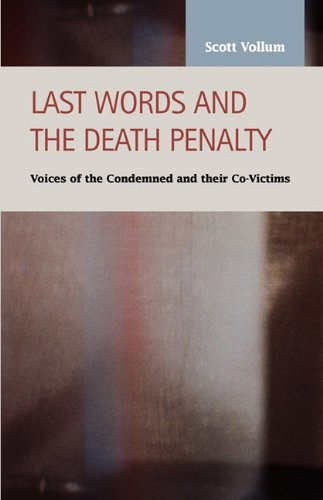 9781593324360: Last Words and the Death Penalty: Voices of the Condemned and Their Co-Victims (Criminal Justice: Recent Scholarship)