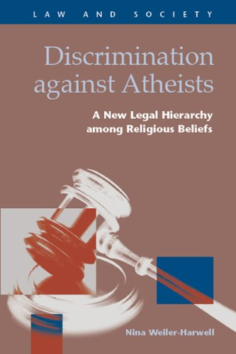 9781593324414: Discrimination Against Athiests: A New Legal Hierarchy Among Religious Beliefs (Law and Society) (Law and Society: Recent Scholarship)