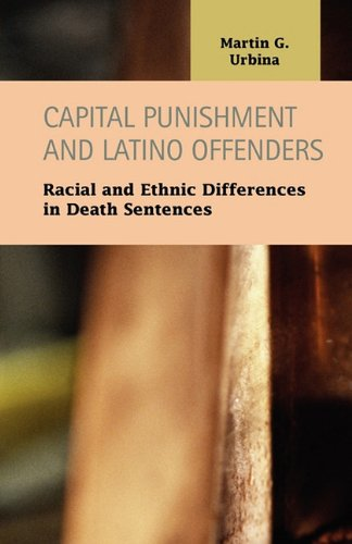 9781593324940: Capital Punishment and Latino Offenders: Racial and Ethnic Differences in Death Sentences (Criminal Justice Recent Scholarship)