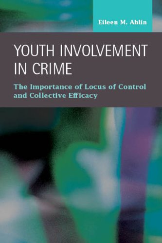 9781593325268: Youth Involvement in Crime: The Importance of Locus of Control and Collective Efficacy (Criminal Justice: Recent Scholarship)