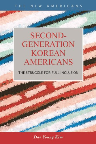 9781593325992: Second-Generation Korean Americans: The Struggle for Full Inclusion (New Americans: Recent Immigration and American Society)
