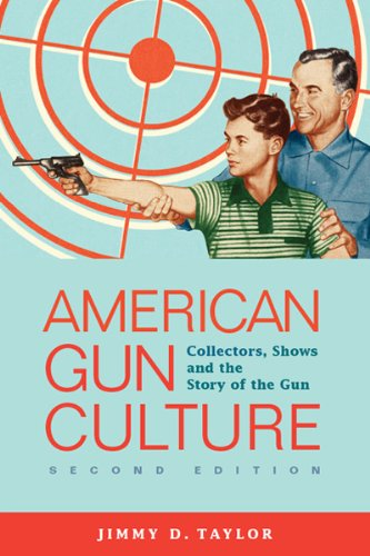 9781593326210: American Gun Culture: Collectors, Shows, and the Story of the Gun