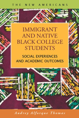 9781593327040: Immigrant and Native Black College Students: Social Experiences and Academic Outcomes (The New Americans: Recent Immigration and American Society)