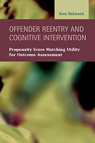 9781593327231: Offender Reentry and Cognitive Intervention: Propensity Score Matching Utility for Outcome Assessment (Criminal Justice: Recent Scholarship)