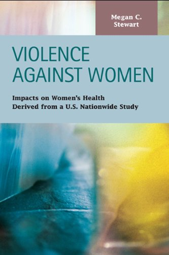 9781593327262: Violence Against Women: Impacts on Women's Health Derived from a U.s. Nationwide Study (Criminal Justice: Recent Scholarship)