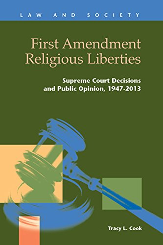 9781593327507: First Amendment Religious Liberties: Supreme Court Decisions and Public Opinion, 1947-2013 (Law and Society)