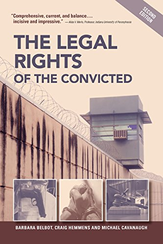 The Legal Rights of the Convicted, Second: Belbot, Barbara; Hemmens,