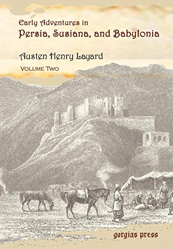 9781593330026: Early Adventures in Persia, Susiana, and Babylonia, Including a Residence among the Bakhtiyari and Other Wild Tribes Before the Discovery of Nineveh (Volume 2)