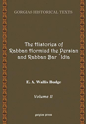 9781593330132: The History of Rabban Hormizd the Persian and Rabban Bar-'Idta VOL 2