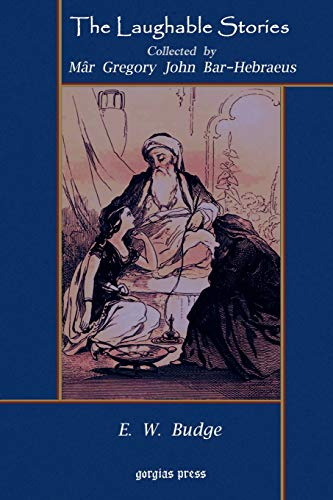 9781593330163: The Laughable Stories Collected by M?r Gregory John Bar-Hebraeus the Syriac Text Edited with an English Translation by E. W. Budge