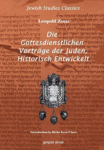Die Gottesdienstlichen Vortrage Der Juden, Historisch Entwickelt: Zunz, Leopold; Kern-Ulmer,