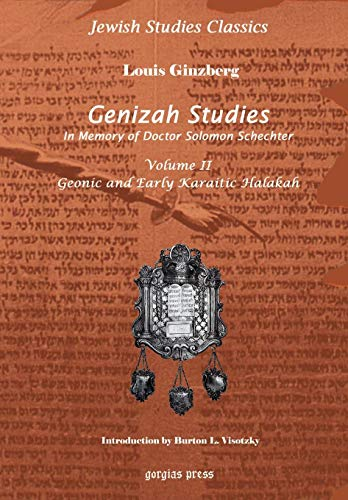 Genizah Studies in Memory of Doctor Solomon Schechter: Geonic and Early Karaitic Halakah (Volume 2)...