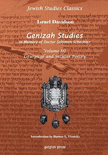 Genizah Studies in Memory of Doctor Solomon Schechter: Liturgical and Secular Poerty (Volume 3): ...