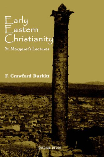 Early Eastern Christianity: Burkitt, F C