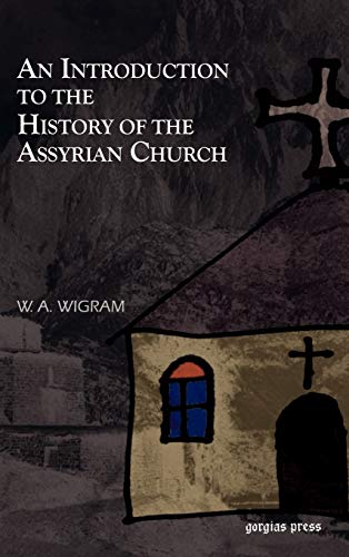 An Introduction to the History of the Assyrian Church (Hardback): William Wigram