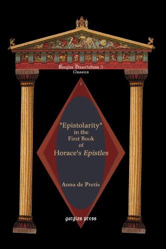 Epistolarity in the First Book of Horace's Epistles: De Pretis, Anna