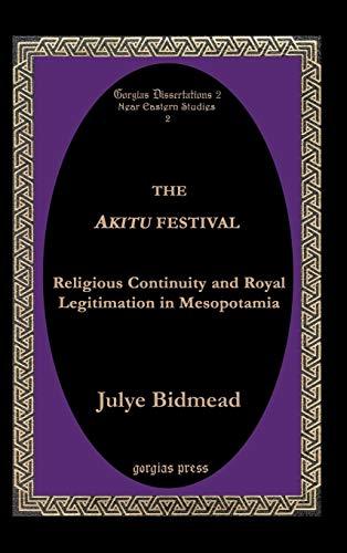 The Akitu Festival: Religious Continuity and Royal: Julye Bidmead