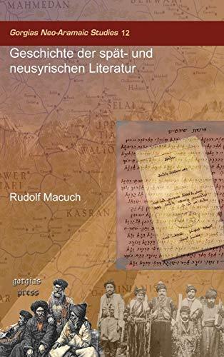 9781593332198: Geschichte Der Spat- Und Neusyrischen Literatur (Gorgias Neo-aramaic Studies)