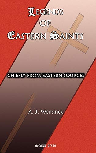 Legends of Eastern Saints: Chiefly from Eastern Sources (1593332432) by Wensinck, A. J.