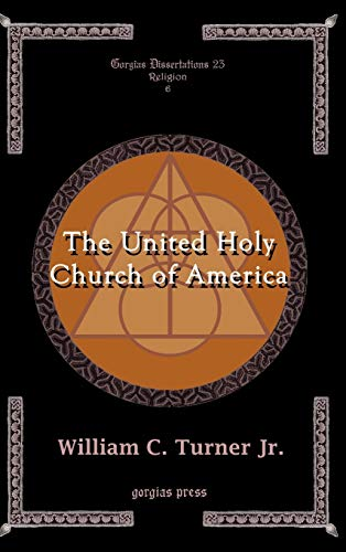 9781593333171: The United Holy Church of America (Gorgias Dissertations 23 Religion)
