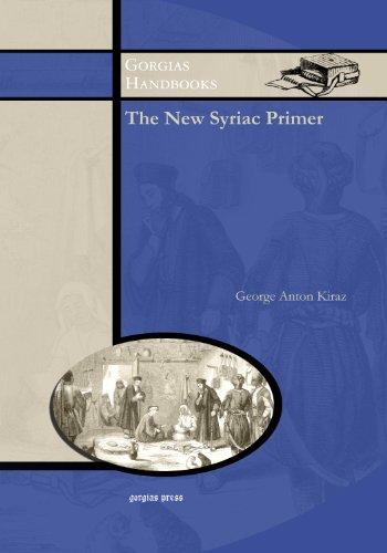 The New Syriac Primer: An Introduction to: George Anton Kiraz