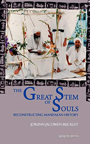 9781593333386: The Great Stem of Souls: Reconstructing Mandaean History