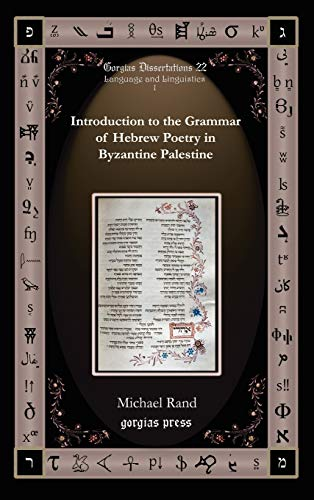 9781593333485: Introduction to the Grammar of Hebrew Poetry in Byzantine Palestine (Gorgias Dissertations; Language and Linguistics)