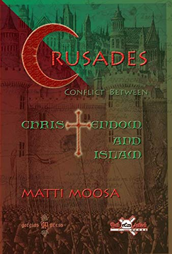 9781593333669: The Crusades Conflict Between Christendom and Islam (Publications of the Archdiocese of the Syriac Orthodox Church in the Eastern United States)