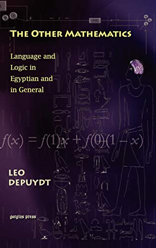 9781593333690: The Other Mathematics: Language and Logic in Egyptian and in General: