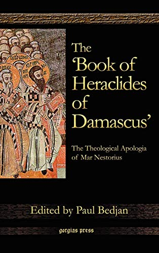 9781593334000: The 'Book of Heraclides of Damascus': The Theological Apologia of Mar Nestorius (Syriac Edition)