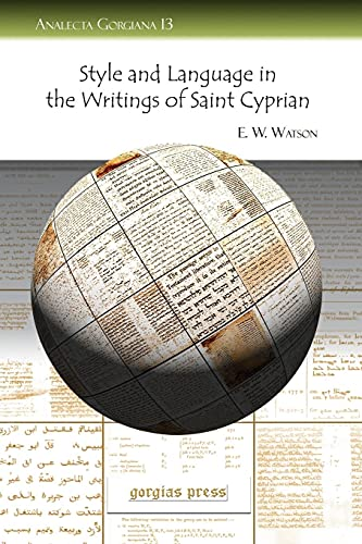 9781593334918: Style and Language in the Writings of Saint Cyprian (Analecta Gorgiana)