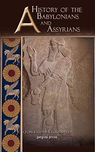 9781593335571: A History of the Babylonians and Assyrians