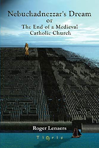 9781593335830: Nebuchadnezzar's Dream or the End of a Medieval Catholic Church
