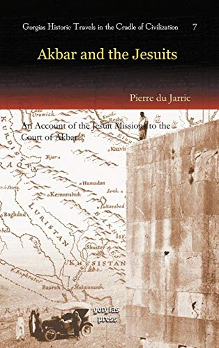 9781593336301: Akbar and the Jesuits (Gorgias Historic Travels in the Cradle of Civilization)