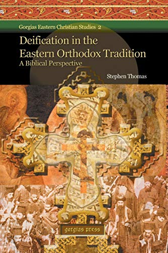 9781593336387: Deification in the Eastern Orthodox Tradition: A Biblical Perspective (Gorgias Eastern Christian Studies)