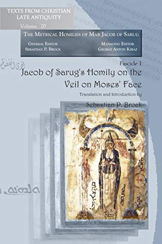 9781593336448: Jacob of Sarug's Homily on the Veil on Moses' Face (Texts from Christian Late Antiquity) (English and Syriac Edition)