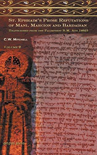 S. Ephraims Prose Refutations of Mani, Marcion, and Bardaisan: C. Mitchell