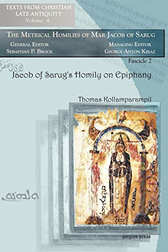 Jacob of Sarug's Homily on Epiphany: Metrical: Kollamparampil, Thomas