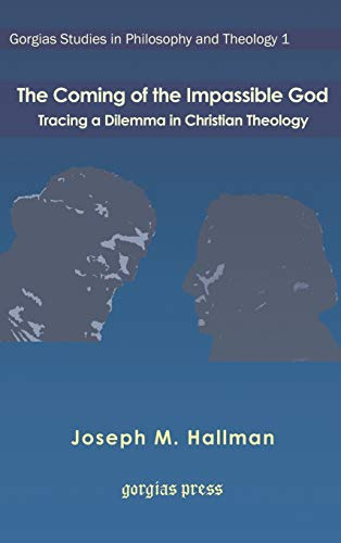 9781593337926: The Coming of the Impassible God: Tracing a Dilemma in Christian Theology (Gorgias Studies in Philosophy and Theology)