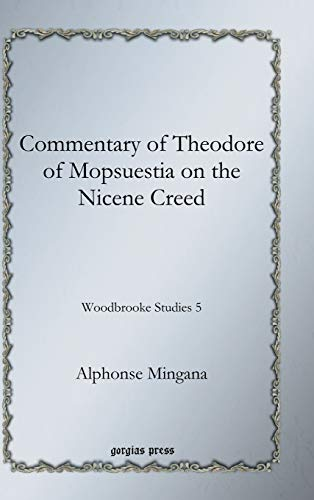 Commentary of Theodore of Mopsuestia on the Nicene Creed: Alphonse Mingana